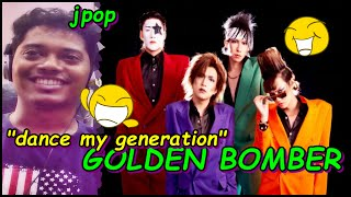 ゴールデンボンバー「Dance My Generation」【GOLDEN BOMBER】PV REACTION