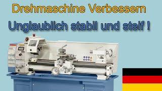 Drehmaschine verbessern: UNGLAUBLICHE Steifigkeit und Stabilität  [ Bernardo Profi 750 LZ / 550 ]