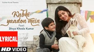 Kabhi Yaadon Mein (Lyrical Video) Divya Khosla   - YouTube