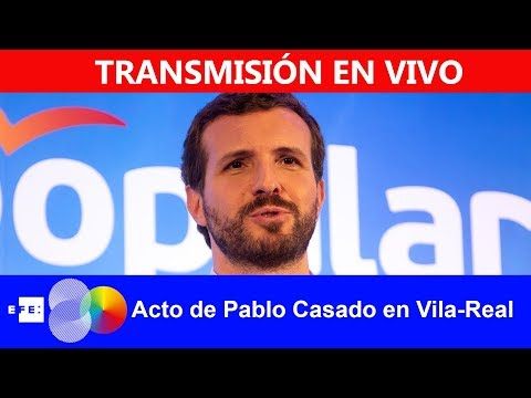 🔴📡 #ENVIVO | Acto de Pablo Casado en Vila-Real
