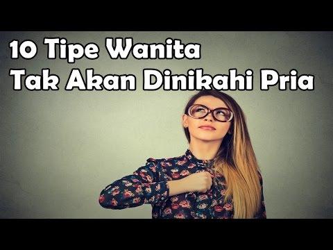 Video 10 Tipe Wanita Ini Tak Akan Dinikahi Pria