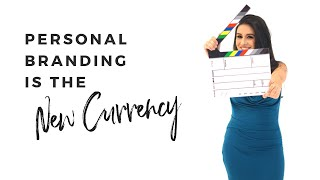 PERSONAL BRANDING is the new currency.