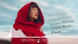 Mahmut Orhan - Feat Irina Rimes - I Feel Your Pain (Orjinal Mix)