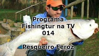 Pesqueiro Feroz - Programa Fishingtur na TV 014