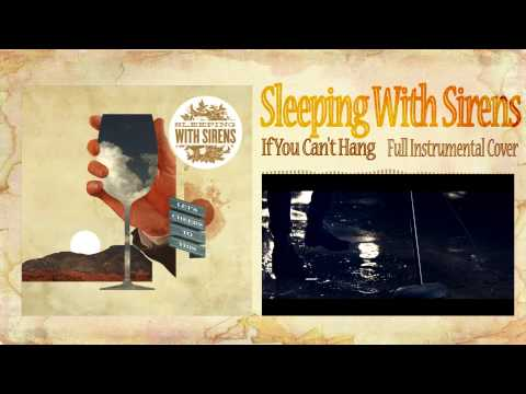 Sleeping With Sirens - If You Can't Hang - Full Instrumental Cover!![Free DL]
