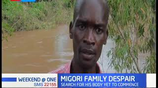 Search of body of 9 year old boy who drowned in River Migori yet to commence