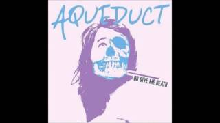 Aqueduct - You'll Get Yours