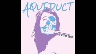 Aqueduct - You'll Get Yours