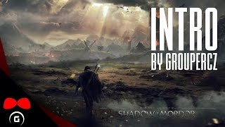 Middle Earth: Shadow of Mordor | INTRO | GrouperCZ