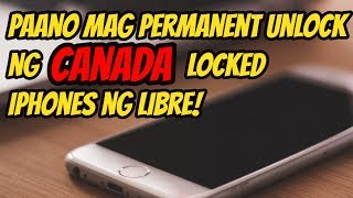 FREE! Paano mag permanent unlock ng Canadian LOCKED iPhones
