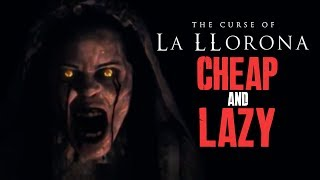 The Curse of LA LLORONA - CHEAP AND LAZY