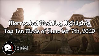Morrowind Modding Highlights EP6 - Top 10 Mods of June 1st-7th 2020