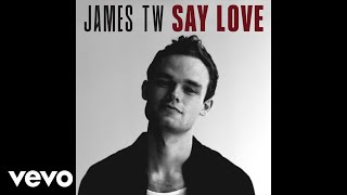 James TW   Say Love (Audio)