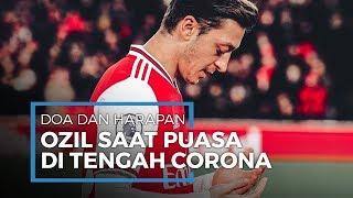 Puasa Ramadan saat Pandemi Covid-19, Ini Harapan dan Doa Gelandang Arsenal Mesut Ozil
