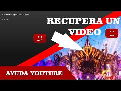 COMO RECUPERAR UN VIDEO ELIMINADO DE YOUTUBE 2017 / HOW TO RECOVER A VIDEO ELIMINATED FROM YOUTUBE
