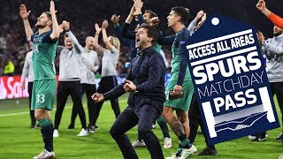 SPURS MATCHDAY PASS | BEHIND THE SCENES | SPURS BEAT AJAX TO REACH THE CHAMPIONS LEAGUE FINAL!