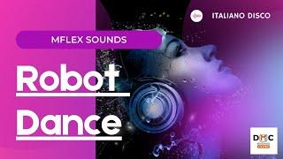 Mflex Sounds - Robot Dance (italo disco 2014 spacedance video version)