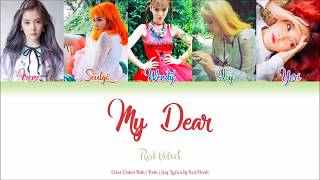 Red Velvet (레드벨벳) — My Dear (Han|Rom|Eng Color Coded Lyrics by Red Heart)