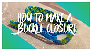 How To Make: Buckle Closures