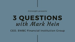 3 questions with SWBC Financial Institution Group's Mark Hein