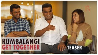 Kumbalangi Get Together | Teaser