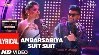 AMBARSARIYA/SUIT SUIT (Lyrical Video) | Kanika Kapoor, Guru Randhawa | T-Series Mixtape