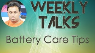 Weekly Tech Talks - Simple Battery Care and Tips