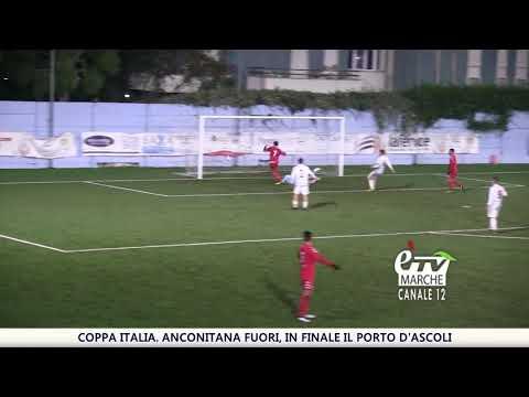 Coppa Italia. Anconitana fuori, Porto d'Ascoli in finale