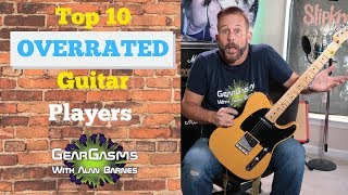 Top 10 Overrated Guitar Players Of All Time!!!??