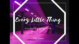 Hillsong Young & Free - Every Little Thing   Cada pequeña cosa   Español   Subtitulado en Español