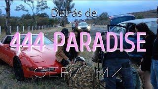 Detrás De Camaras De 444 PARADISE   Gera Mx