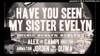 Evelyn Evelyn - Have You Seen My Sister Evelyn(Instrumental/Karaoke)