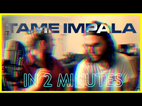 Tame Impala - Borderline [In 2 Minutes]