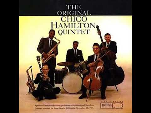 Chico Hamilton  - The Original Chico Hamilton Quintet ( Full Album ) online metal music video by CHICO HAMILTON