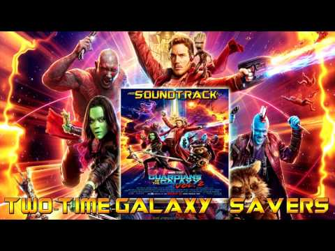Two Time Galaxy Savers - Guardians of the Galaxy Vol 2 Original Score | By Tyler Bates