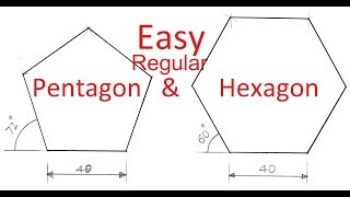 2.6-Simpler method to draw a regular Pentagon or a Hexagon. Also applicable to any regular polygon
