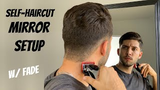 My Self-Haircut Mirror Setup W/ Fade