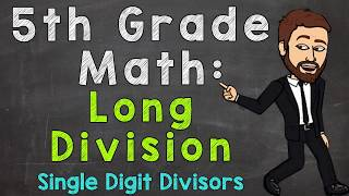 Long Division With Whole Numbers   Single Digit Divisors   5th Grade Math