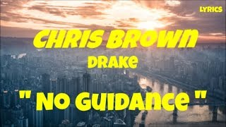 Chris Brown   No Guidance (Lyrics) Ft, Drake (Indigo Season)