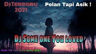 Dj Someone You Loved Slow Bass TikTok Viral Pelan Tapi asik ...
