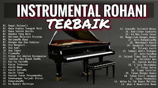 INSTRUMENTAL PIANO ROHANI TERBAIK 2018   MUSIK SAAT TEDUH