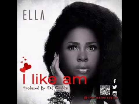 ELLA-- I Like Am