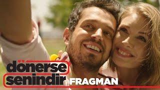 Dönerse Senindir Fragman