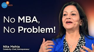 How I Built A Successful Business With 'My Own MBA' | Nita Mehta | Josh Talks