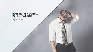 Entrepreneurial Skill: Failure