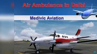 Excellent Medical Setup –Medivic Air Ambulance Kolkata