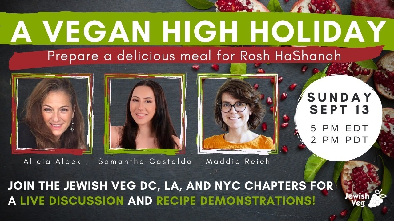 A Vegan High Holiday: Preparing a Delicious Meal for Rosh HaShanah