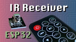 Using IR Receiver (HX1838) + Remote Control (ESP32 + Arduino Series)