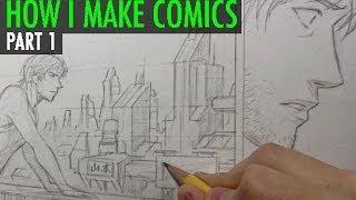 How I Make Comics, Pt. 1 [Script/Pencils]