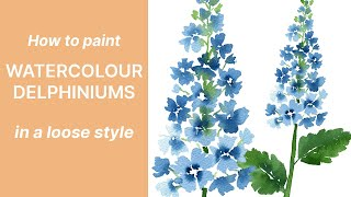 How To Paint Watercolour Delphinium Flowers - Loose Floral Art Tutorial | Emily Wassell